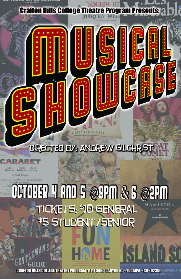 "Crafton Hills College Theatre Program Presents ""Musical Showcase"" directed by Andrew Gilchrist. October 4 and 5 at 8 p.m. and 6 at 2 p.m. Tickets: $10 General, $5 Student/Senior. Crafton Hills College Theatre Program 11711 Sand Canyon Road, Yucaipa, CA 92399"
