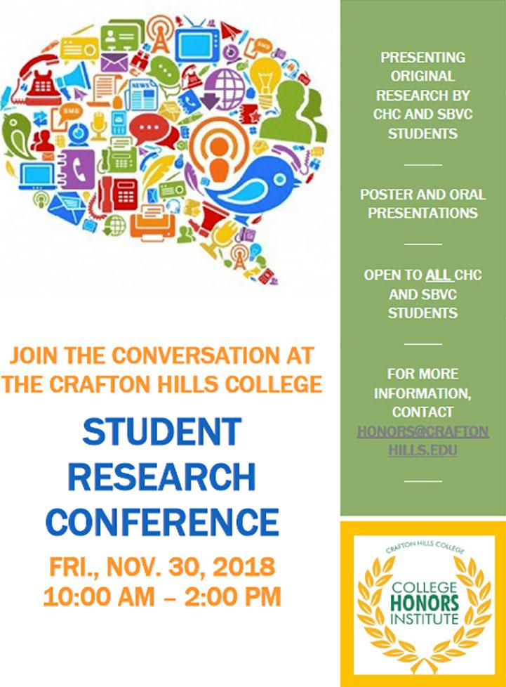 Join the conversation at the Crafton Hills College Student Research Conference Friday, November 30, 2018 10 am - 2 pm. Presenting original research by CHC and SBVC students. Poster and oral presentations. Open to all CHC and SBVC students. For more information contact honors@craftonhills.edu. Crafton Hills College College Honors Institute