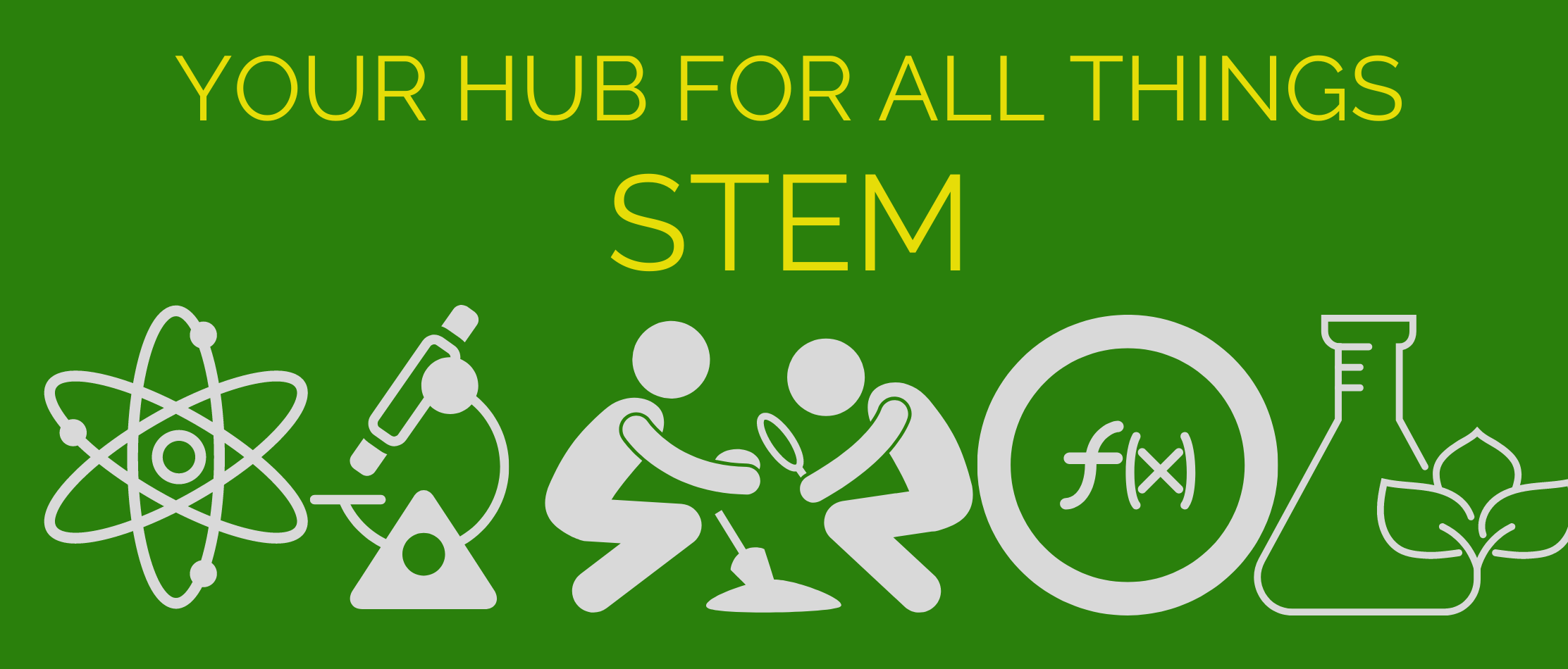 Your hub for all things STEM