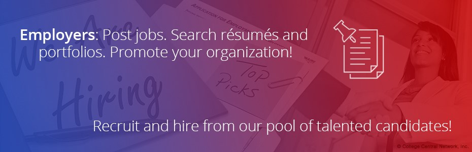 Employers: Post jobs, Search Resumes, and portfolios. Promote your organization Recruit and hire from our pool of talented candidates!