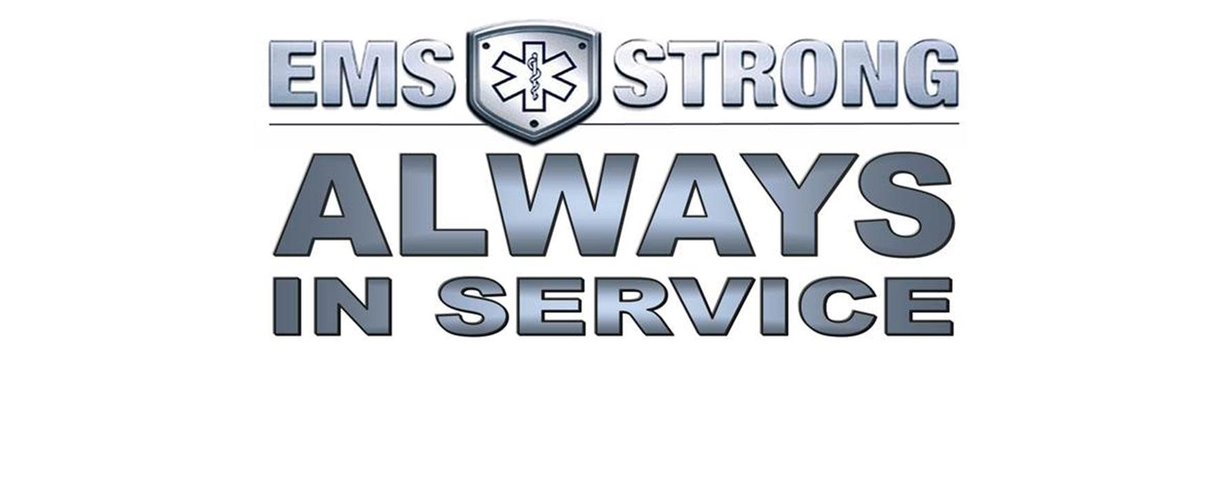 EMS Strong: Always in Service