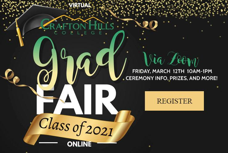Crafton Hills College Virtual Grad Fair, Class of 2021, Online Via Zoom March 12 10am-12pm: Ceremony Info, Prizes and More!