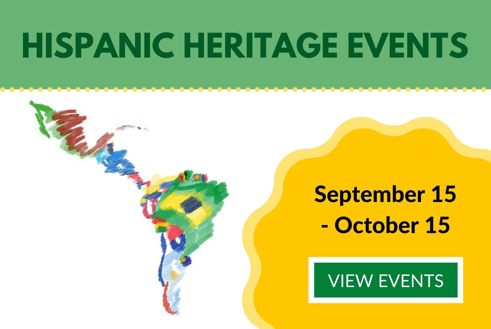 Hispanic Heritage Events September 15-October 15. View Events