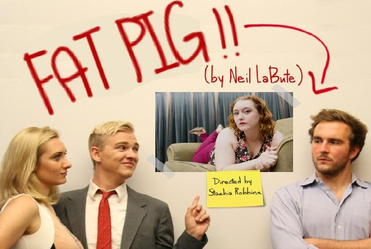 """""""Fat Pig"""" by Neil LaBute directed by Stachia Robbins"""