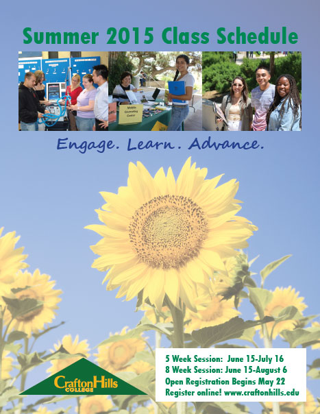 Summer 2015 Class Schedule: Engage. Learn. Advance. Crafton Hills College.  5 Week Session: June 15-July 16.  8 Week Session: June 15-August 6.  Open Registration Begins May 22. Register online!  www.craftonhills.edu