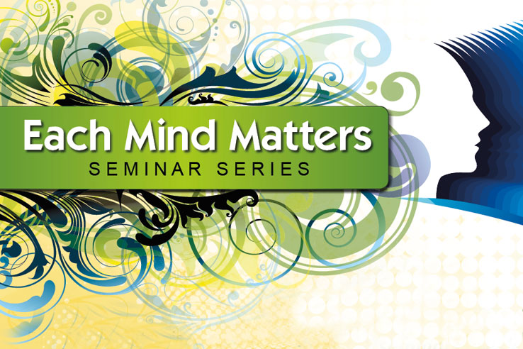 Each Mind Matter Seminar Series